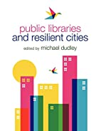 Public Libraries and Resilient Cities by…