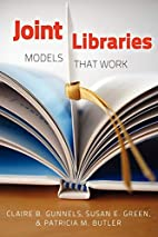 Joint Libraries: Models That Work by Claire…