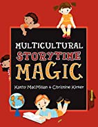 Multicultural Storytime Magic by Kathy…