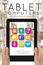 Tablet Computers in the Academic Library by…
