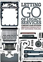 Letting Go of Legacy Services: Library Case…