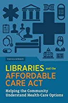 Libraries and the Affordable Care Act:…