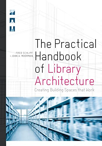 the-practical-handbook-of-library-architecture-creating-building-spaces-that-work