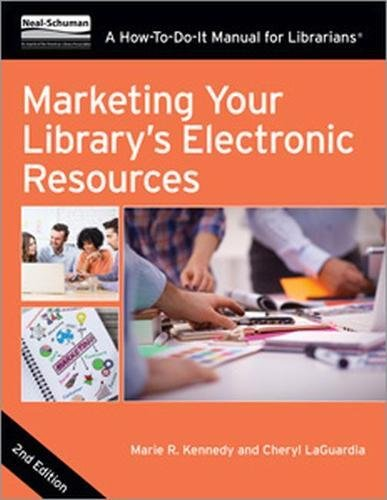 marketing-your-librarys-electronic-resources-a-how-to-do-it-manual-for-librarians-how-to-do-it-manuals-for-librarians