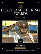 The Coretta Scott King Awards, 1970 - 2014:…