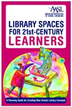 Library Spaces for 21st-Century Learners: A…