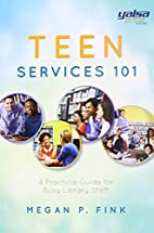 Teen Services 101: A Practical Guide for…