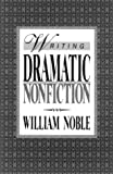 William Noble: Writing Dramatic Nonfiction