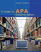 A Guide to APA Documentation by Joseph F.…