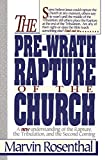 Rosenthal, Marvin J.: The Pre-Wrath Rapture of the Church