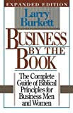Burkett, Larry: Business by the Book: The Complete Guide of Biblical Principles for Business Men and Women