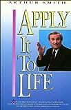 Smith, Arthur: Apply It to Life