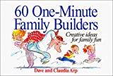 Arp, Claudia: 60 One-Minute Family Builders: Creative Ideas for Family Fun