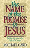Card, Michael: The Name of the Promise Is Jesus: Reflections on the Life of Christ