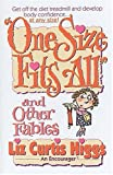 Liz Curtis Higgs: One Size Fits All and Other Fables