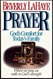 Lahaye, Beverly: Prayer: God's Comfort for Today's Family
