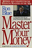 Blue, Ron: Master Your Money: A Step-By-Step Plan for Financial Freedom