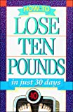Taylor, Neil: How-To Lose Ten Pounds: In Just 30 Days