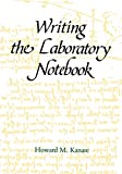 Kanare, Howard M.: Writing the Laboratory Notebook