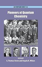 Pioneers of Quantum Chemistry (Acs Symposium…