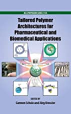 Tailored Polymer Architectures for…
