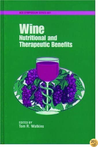 Wine: Nutritional and Therapeutic Benefits (ACS Symposium Series)