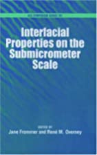 Interfacial Properties on the Submicrometer…