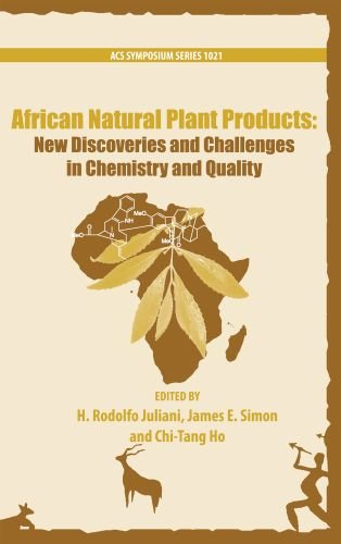 african-natural-plant-products-new-discoveries-and-challenges-in-chemistry-and-quality-acs-symposium-series