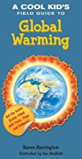 A Cool Kid's Field Guide to Global Warming…