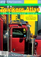 Truckers Atlas For Professional Drivers by…