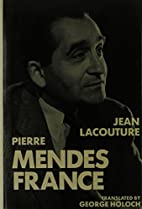 Pierre Mendes France by Jean Lacouture
