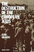 The destruction of the European Jews by Raul…