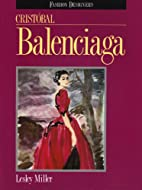 Cristobal Balenciaga (Fashion Designers) by…