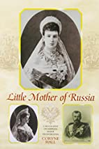 Little Mother of Russia: A Biography of…