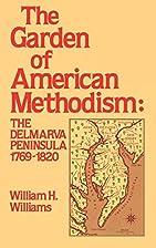 Garden of American Methodism: The Delmarva…