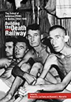 Building the death railway : the ordeal of…