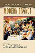 The Human Tradition in Modern France by K.…