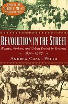 Revolution in the Street: Women, Workers,…