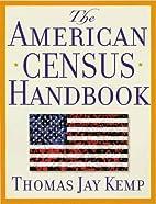 The American Census Handbook by Thomas Jay…