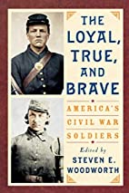 The Loyal, True, and Brave: America's…