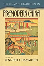 The Human Tradition in Premodern China by…