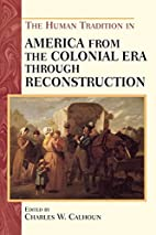 The Human Tradition in America from the…