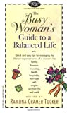 Tucker, Ramona Cramer: The Busy Woman's Guide to a Balanced Life