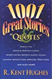 Hughes, R. Kent: 1001 Great Stories and Quotes