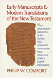 Comfort, Philip Wesley: Early Manuscripts and Modern Translations of the New Testament