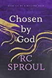 Sproul, R. C.: Chosen by God