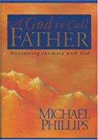 A God to Call Father: Discovering Intimacy…