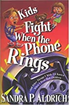 Kids Fight When the Phone Rings: ... And…