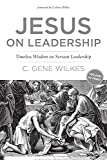 Wilkes, C. Gene: Jesus on Leadership