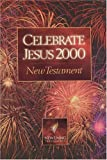 [???]: Holy Bible New Testament Nlt: Celebrate Jesus 2000